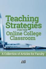 Teaching Strategies for the Online College Classroom