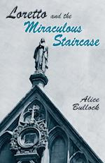 Loretto and the Miraculous Staircase