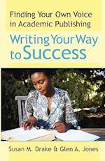 Writing Your Way to Success af Glen A. Jones, Susan M. Drake