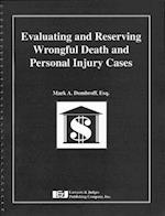 Evaluating and Reserving Wrongful Death and Personal Injury Cases
