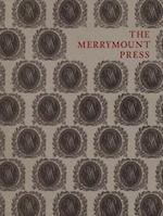 The Merrymount Press - An Exhibition on the Occasion of the 100th Anniverary of the Founding of the Press