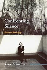 Confronting Silence (Fallen Leaf Monographs on Contemporary Composers, nr. 1)