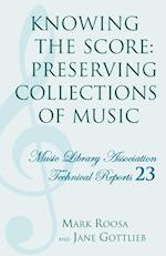 Knowing the Score (Music Library Association Technical Reports, nr. 23)