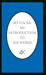 Bo Yin Ra: An Introduction to His Works