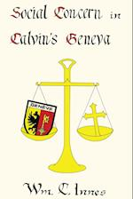 Social Concerns in Calvin's Geneva (Pittsburgh Theological Monographs, nr. 8)