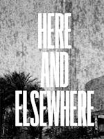 Here and Elsewhere