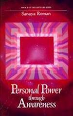Personal Power Through Awareness (Earth life)