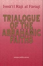 Trialogue of Abrahamic Faiths (Issues of Islamic Thought, nr. 1)