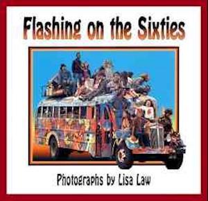 Bog, paperback Flashing on the Sixties af Lisa Law