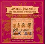 Tamales, Comadres and the Meaning of Civilization
