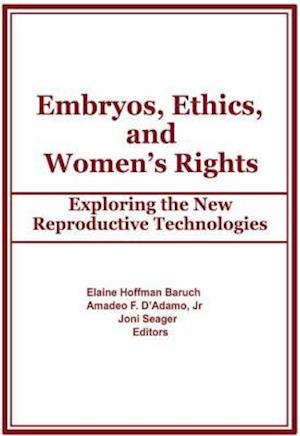 Embryos, Ethics, and Women's Rights
