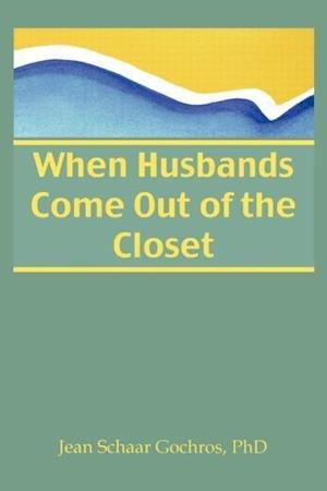 When Husbands Come Out of the Closet