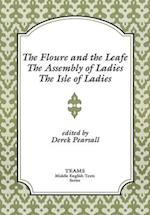 Floure and the Leafe, the Assembly of Ladies, the Isle of Ladies (Middles English Texts)