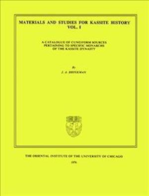 Materials and Studies for Kassite History Volume 1