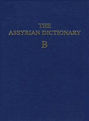 Assyrian Dictionary of the Oriental Institute of the University of Chicago, Volume 2, B