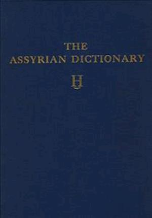Assyrian Dictionary of the Oriental Institute of the University of Chicago, Volume 6, H