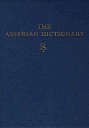 Assyrian Dictionary of the Oriental Institute of the University of Chicago, Volume 16, S
