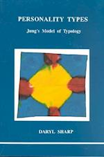 Personality Types (Studies in Jungian Psychology by Jungian Analysts, nr. 31)