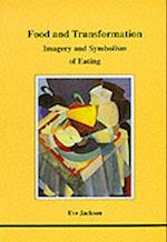 Food and Transformation (Studies in Jungian Psychology by Jungian Analysts)