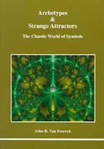 Archetypes and Strange Attractors (Studies in Jungian Psychology by Jungian Analysts)