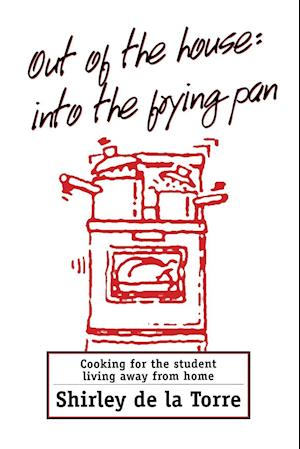 Out of the House: Into the Frying Pan