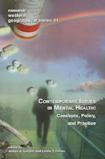 Contemporary Issues in Mental Health (Canadian western geographical series, nr. 41)