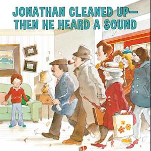 Jonathan Cleaned Up?Then He Heard a Sound