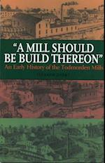 Mill Should Be Build Thereon