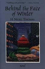 Behind the Face of Winter af H. Nigel Thomas