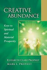 Creative Abundance: Keys to Spiritual and Material Prosperity