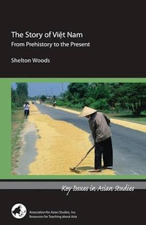 The Story of Viet Nam - From Prehistory to the Present