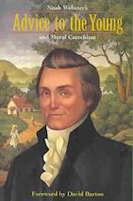 Noah Websters Advice to the Young & Moral Catechism af Noah Webster