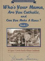 Who's Your Mama, Are You Catholic, and Can You Make a Roux? - Book 2 (Louisiana Classic)