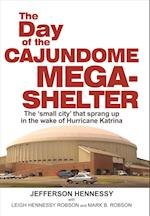 The Day of the Cajundome Mega-Shelter
