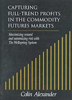 Capturing Full-Trend Profits in the Commodity Futures Markets af Colin Alexander