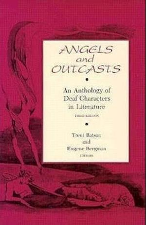 Angels and Outcasts - An Anthology of Deaf Characters in Literature