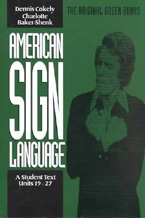 American Sign Language Green Books, A Student's Text Units 1927