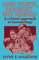 Aging Parents, Ambivalent Baby Boomers (The Reynolds Series in Sociology)