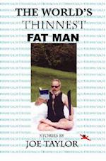 The World's Thinnest Fat Man af Joe Taylor