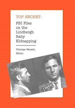 FBI Files on the Lindbergh Baby Kidnapping (Top Secret)