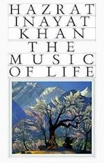 The Music of Life af Hazrat Inayat Khan