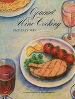 Gourmet Wine Cooking the Easy Way