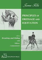 PRINCIPLES OF DRESSAGE AND EQUITATION: also known as BREAKING AND RIDING WITH MILITARY COMMENTARIES
