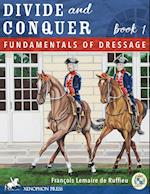 Divide and Conquer Book 1: Fundamental Dressage Techniques