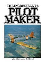The Incredible T-6 Pilot Maker