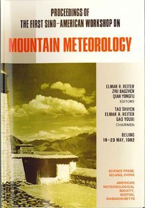 Proceedings of the First Sino-American Workshop on Mountain Meteorology