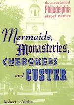 Mermaids, Monasteries, Cherokees and Custer