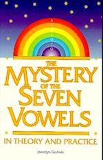 The Mystery of the Seven Vowels in Theory and Practice