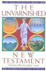 Unvarnished New Testament-OE (New Translation from the Original Greek)