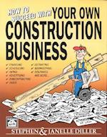 How to Succeed with Your Own Construction Business af Stephen Diller